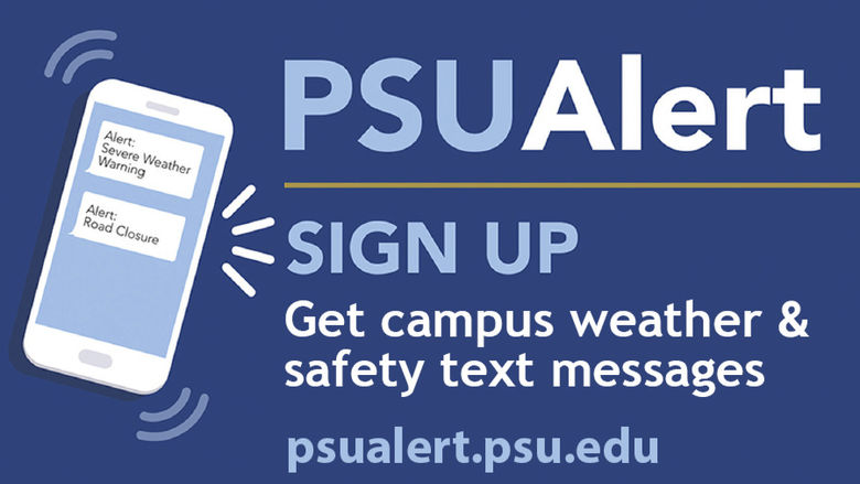 PSUAlert: Sign Up. Get campus weather and safety messages via text