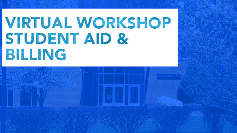 Virtual Workshop Student Aid & Billing