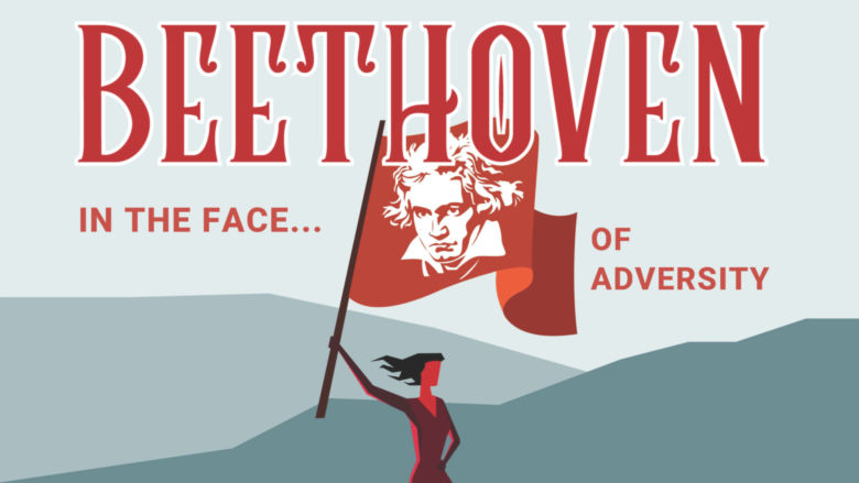 Beethoven in the face of adversity