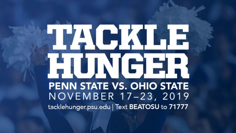 Image that has words that read: Tackle Hunger. Penn State vs. Ohio State. November 11-28, 2019.