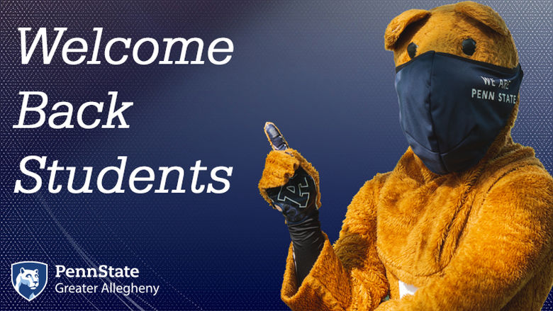Welcome Back Student. Penn State Greater Allegheny Logo and Nittany Lion Mascot.